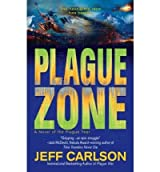 [Plague Zone] [by: Jeff Carlson]
