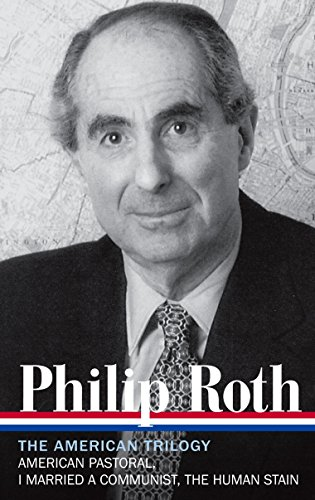 Philip Roth: The American Trilogy 1997-2000 (LOA #220): American Pastoral / I Married a Communist / The Human Stain (Library of America Philip Roth Edition, Band 7) Philips 19