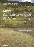 Guide des milieux naturels de Suisse : Ecologie, menaces, espèces caractéristiques