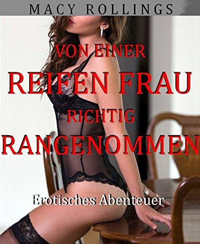 von-einer-reifen-frau-richtig-rangenommen-erotisches-abenteuer-german-edition