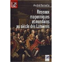 Réseaux maçonniques et mondains au siècle des Lumières (L'univers maçonnique)
