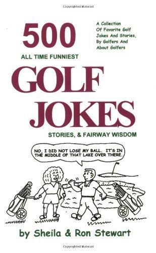 500 All Time Funniest Golf Jokes, Stories & Fairway Wisdom by Stewart, Ron (1996) Paperback