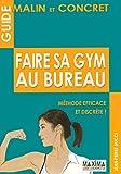Telecharger Livres GUIDE MALIN ET CONCRET DE REMISE EN FORME AU BUREAU (PDF,EPUB,MOBI) gratuits en Francaise