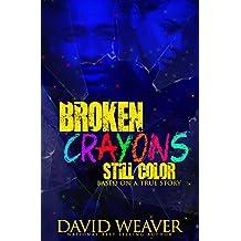 Broken Crayons Still Color: Based on a True Story (English Edition)