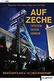 Auf Zeche: Der Reiseführer zu mehr als 100 Schachtanlagen im Ruhrgebiet