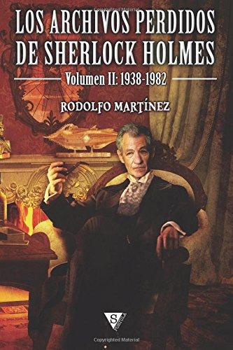 Los archivos perdidos de Sherlock Holmes. Volumen II por Rodolfo Martínez