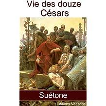 Vie des douze Césars (Intégrale) Suétone (French Edition)