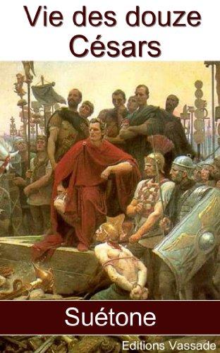 Vie des douze Césars (Intégrale) Suétone