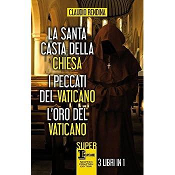La Santa Casta Della Chiesa-I Peccati Del Vaticano-L'oro Del Vaticano