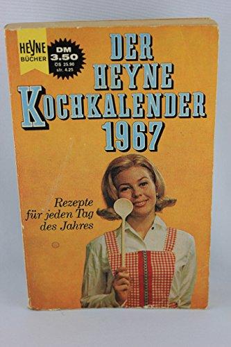 Der Heyne Kochkalender 1967. Rezepte für jeden Tag des Jahres