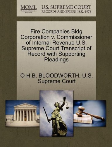 Fire Companies Bldg Corporation v. Commissioner of Internal Revenue U.S. Supreme Court Transcript of Record with Supporting Pleadings