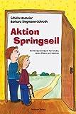 Aktion Springseil. Ein Kinderfachbuch für Kinder, deren Eltern sich getrennt haben