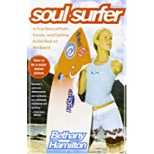 Soul Surfer: A True Story of Faith, Family, and Fighting to Get Back on the Board by Hamilton, Bethany, Berk, Sheryl, Bundschuh, Rick (2008) Library Binding