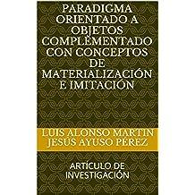 Paradigma Orientado a Objetos complementado con conceptos de materialización e imitación