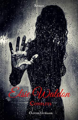 Elsie Waldon: T.2 - Conflits par Olivier Guerard