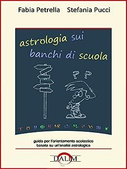 Astrologia sui banchi di scuola di [Pucci, Stefania, Fabia Petrella]