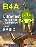 B4A: Ultra-fast Android App Development using BASIC