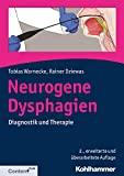 Neurogene Dysphagien: Diagnostik und Therapie - Tobias Warnecke, Rainer Dziewas