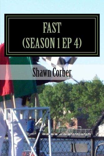 Fast: (Seaon 1 Ep 4) por Shawn Corber