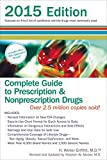 Complete Guide to Prescription and Nonprescription Drugs 2015: Features an A-Z List of Conditions and the Drugs Most Commonly Used, 2015 Edition ... to Prescription & Nonprescription Drugs