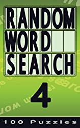 Random Word Search 4: 100 Puzzles, Small Edition for Pocket / Travel / Holiday: Volume 4