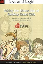 Taking the Stress Out of Raising Great Kids: Journal Collection, Years 1995 to 2000