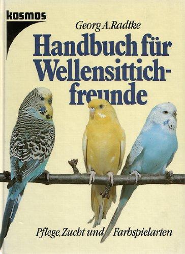 Handbuch für Wellensittichfreunde. Farbe, Zucht und Farbspielarten
