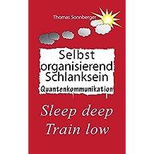 Selbst organisierend Schlanksein: Sleep deep, Train low, Biomedizin