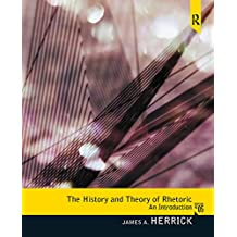 The History and Theory of Rhetoric: An Introduction (Subscription)