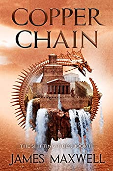Copper Chain (The Shifting Tides Book 3) by [Maxwell, James]