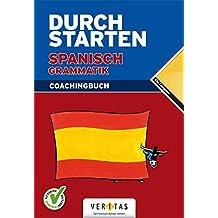 Durchstarten - in Spanisch: Durchstarten Spanisch Grammatik, Coachingbuch