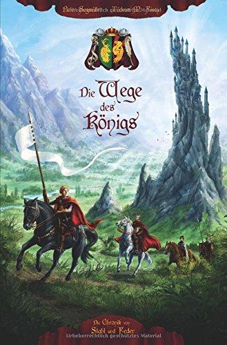 Die Chronik von Stahl und Feder: Die Wege des Königs