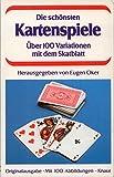 Die schönsten Kartenspiele. Über 100 Variationen mit dem Skatblatt -