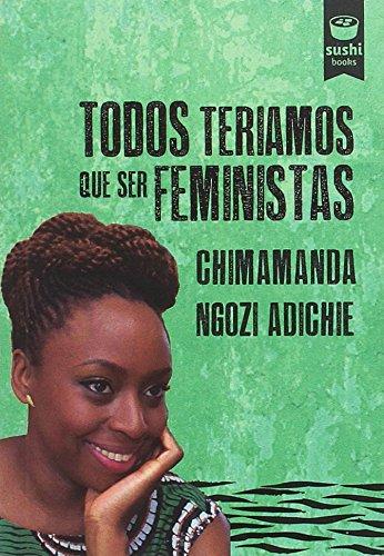 Todos teriamos que ser feministas por Chimamanda Ngozi Adichie