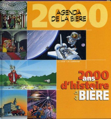 Agenda de la biere 2000 - 2000 ans d'histoire de la bière par Jean Claude COlin