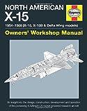 North American X-15 Manual 2016 (Owners Workshop Manual)