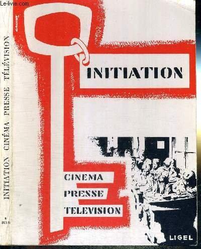 INITIATION - CINEMA - PRESSE - TELEVISION par RAMBAUD CHARLES