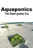 AQUAPONICS: the water garden era
