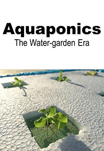 AQUAPONICS: the water garden era (English Edition)