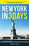 New York in 3 Days: The Definitive Tourist Guide Book That Helps You Travel Smart and Save Time