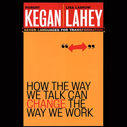 How the Way We Talk Can Change the Way We Work: Seven Languages for Transformation  Audiolibri
