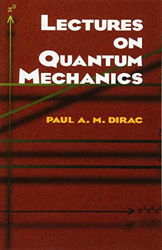 Lectures on Quantum Mechanics (Dover Books on Physics) por Paul A. M. Dirac