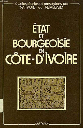 État et bourgeoisie en Côte d'Ivoire (Hommes et sociétés)