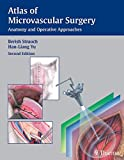 Atlas of Microvascular Surgery: Anatomy and Operative Approaches: Anatomy and Operative Techniques