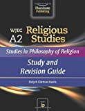 WJEC A2 Religious Studies: Studies in Philosophy of Religion: Study and Revision Guide