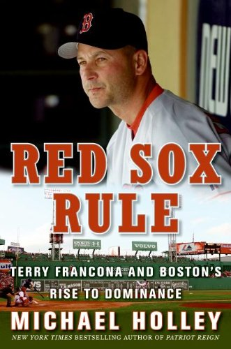 Red Sox Rule: Terry Francona and Boston's Rise to Dominance (English Edition) por Michael Holley