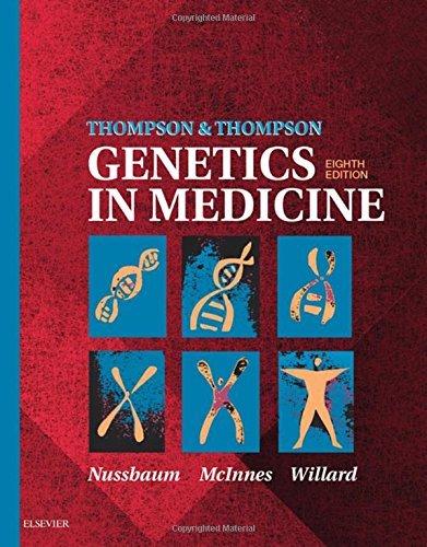 Thompson & Thompson Genetics in Medicine, 8e (Thompson and Thompson Genetics in Medicine) by Robert L. Nussbaum MD FACP FACMG (2015-07-10)