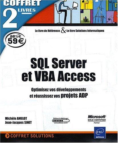 SQL Server et VBA Access - coffret de 2 livres : Optimisez vos dveloppements et russissez vos projets ADP