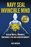 Navy SEAL Invincible Mind: Develop Mental Toughness, Confidence, and a High-Achiever Mindset! (English Edition)