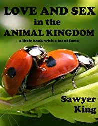 Love and Sex in the Animal Kingdom (English Edition)